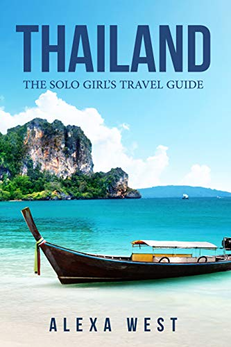 Thailand: The Solo Girl's Travel Guide (Best Food In Thailand Bangkok)