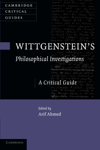 Read Online Wittgenstein's Philosophical Investigations: A Critical Guide (Cambridge Critical Guides) ebook