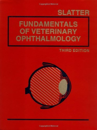 (Fundamentals of Veterinary Ophthalmology by Douglas Slatter BVSc PhD MS FRCVS (2001-02-15))