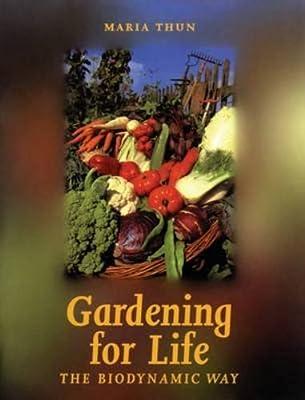 Gardening for Life: The Biodynamic Way (Art & Science)
