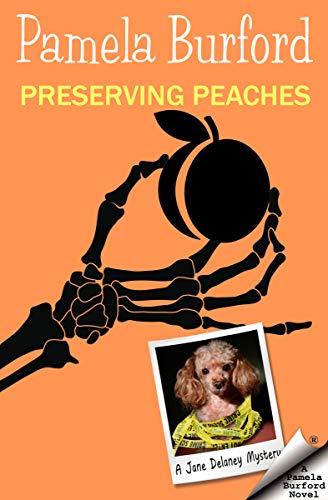 Preserving Peaches (Jane Delaney Mysteries Book 5) by [Burford, Pamela]