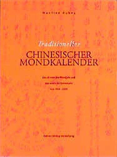 Das große Lehrbuch zur chinesischen Vier-Säulen-Astrologie, 2 Bde., Bd.2, Traditioneller chinesischer Mondkalender