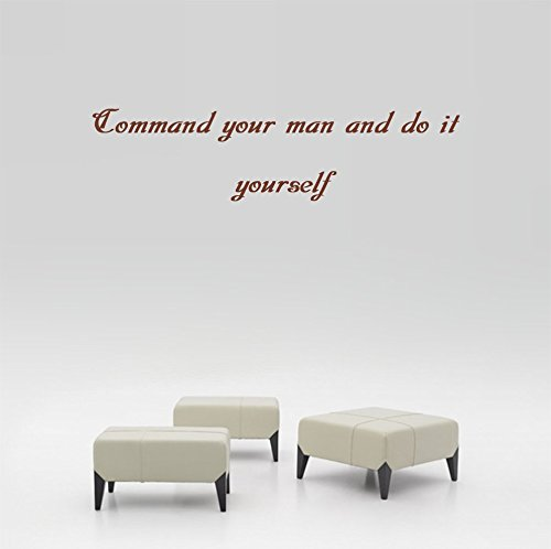 Command your man and do it yourself Wall Decal Sticker Art Mural Home Decor Quote Size: 9'' x 24'' Do It Yourself Murals