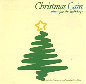 Christmas Cain, Blues For The Holidays