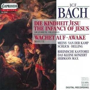 J.C.F. Bach: Die Kindheit Jesu The Infancy Of Jesus Wachet Auf Awake