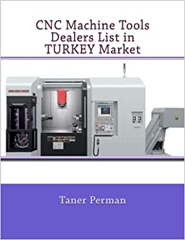 Book CNC Machine Tools Dealers List in TURKEY Market