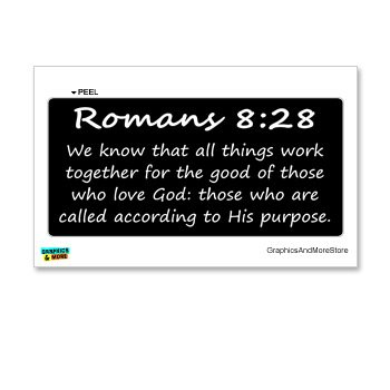 Romans 8-28 – Christian – Bible – Window Bumper Locker Sticker
