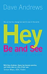Hey, be and See: Hey, We Can be the Change We Want to See in the World