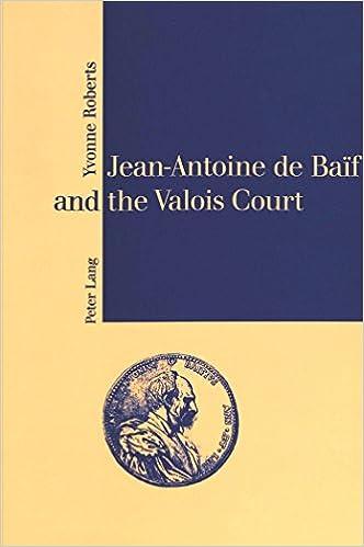Ebook search téléchargements d'ebooks gratuits ebookbrowse comJean-Antoine de Baïf and the Valois Court (The monograph series) by Yvonne Roberts FB2