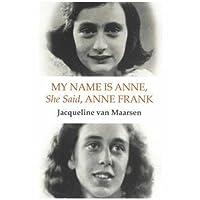 My Name is Anne, She Said, Anne Frank: The Memoirs of Anne Frank's Best Friend