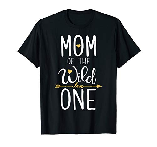 Mom of the Wild One T shirt Mother Moms Mommy Women Gifts ()