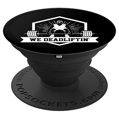 Funny Workout Gym We Deadlifting Weightlifting Barbell - PopSockets Grip and Stand for Phones and Tablets
