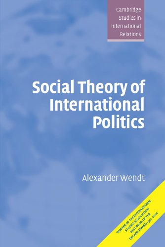 Social Theory of International Politics (Cambridge Studies in International Relations)