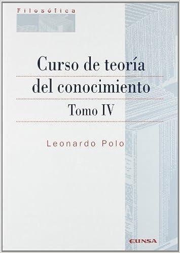 Curso de teoría del conocimiento: Vol.4: Amazon.es: Leonardo Polo ...
