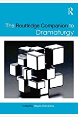 The Routledge Companion to Dramaturgy (Routledge Companions) Kindle Edition