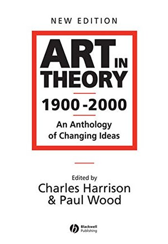 Art in Theory 1900 � 2000: An Anthology of Changing Ideas