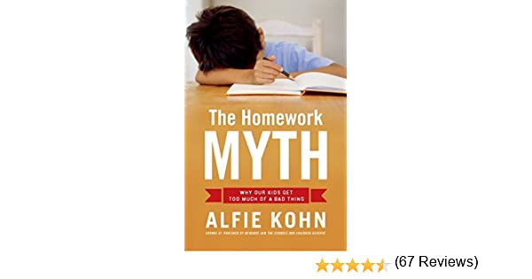 Amazon.com: The Homework Myth: Why Our Kids Get Too Much of a Bad ...