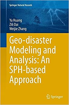 Book Geo-disaster Modeling and Analysis: An SPH-based Approach (Springer Natural Hazards)