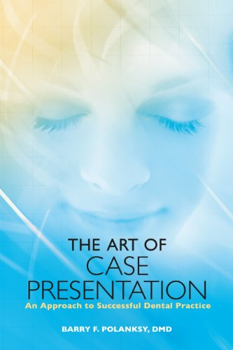 The Art of Case Presentation: An Approach to Successful Dental Practice Pdf