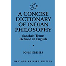 A Concise Dictionary of Indian Philosophy: Sanskrit Terms Defined in English (New and Revised Edition)