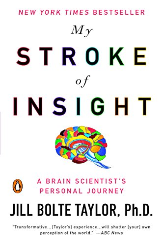 My Stroke of Insight: A Brain Scientist's Personal Journey cover