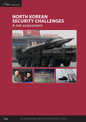 Download North Korean Security Challenges: A Net Assessment (An IISS Strategic Dossier) Pdf