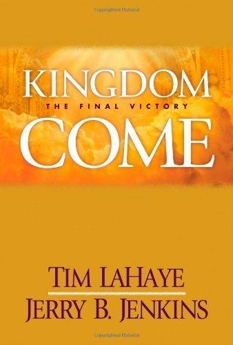 Kingdom Come (2007) (Book) written by Jerry B. Jenkins, Tim LaHaye