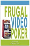 Frugal Video Poker is the most comprehensive book ever written on practicing, playing, and winning at this popular casino game. Video poker is beatable when you know what pay schedules to look for and how to play when you find them. Whether you w...