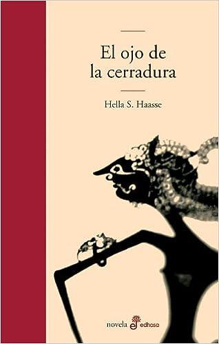 El ojo de la cerradura (Edhasa Literaria): Amazon.es: Hella S. Haasse, Andrea Morales: Libros