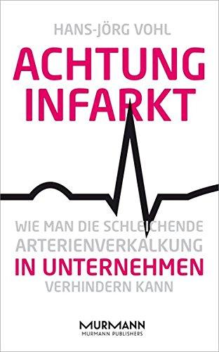 achtung-infarkt-wie-man-die-schleichende-arterienverkalkung-in-unternehmen-verhindern-kann