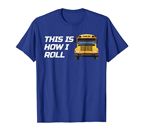 Mens This Is How I Roll School Bus Driver Shirts Funny Gift XL Royal Blue