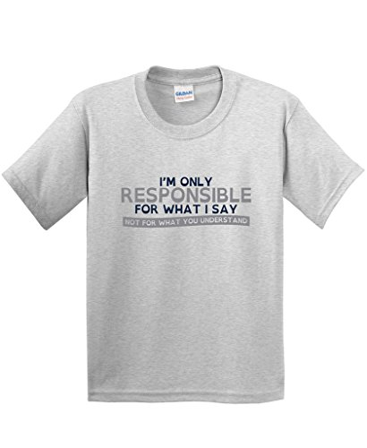 I'm Only Responsible For What I Say Gift Mens Funny T Shirt 2XL Ash