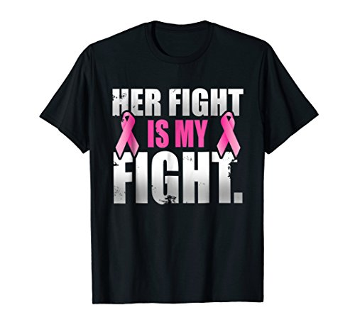 - Her Fight Is My Fight Breast Cancer Pink Ribbon T Shirt