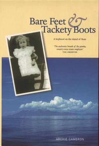 - Bare Feet and Tackety Boots: A Boyhood on the Island of Rum