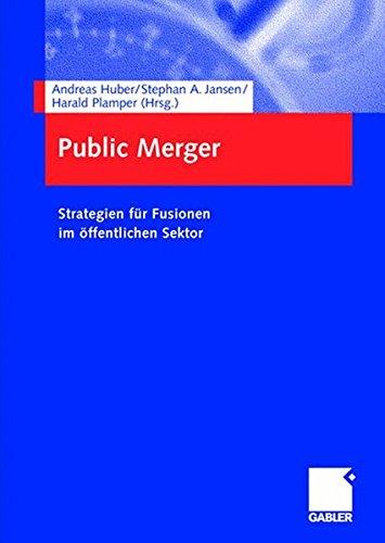 Public Merger: Strategien für Fusionen im öffentlichen Sektor (German Edition)
