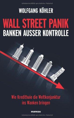 wall-street-panik-banken-ausser-kontrolle-wie-kredithaie-die-weltkonjunktur-ins-wanken-bringen