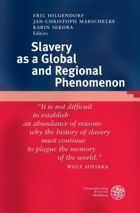 Download Slavery as a Global and Regional Phenomenon(Hardback) - 2015 Edition ebook