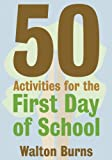 50 Activities for the First Day of School (Teacher Tools) (Volume 1)