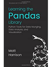 Learning the Pandas Library: Python Tools for Data Munging, Analysis, and Visualization