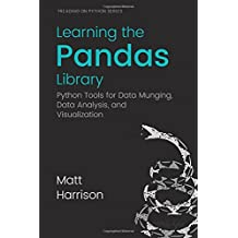 Learning the Pandas Library: Python Tools for Data Munging, Analysis, and Visual