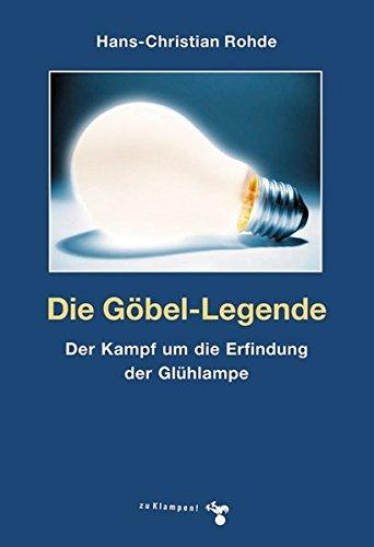 Die Göbel-Legende: Der Kampf um die Erfindung der Glühlampe