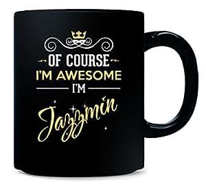 Of Course I'm Awesome I'm Jazzmin. Funny Name - Mug