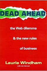 Dead Ahead: The Web Dilemma and the New Rules of Business by Laurie Windham (1999-09-06) Hardcover