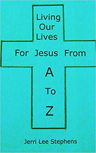 Living Our Lives For Jesus From A to Z