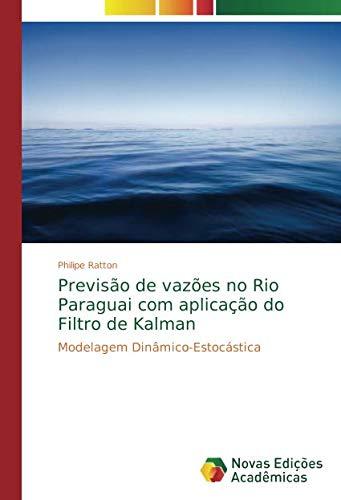 Previsão de vazões no Rio Paraguai com aplicacão do Filtro de Kalman: Modelagem Dinamico-Estocas