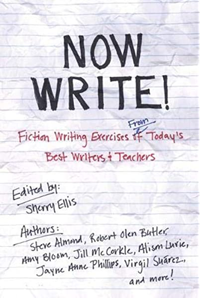 Amazon.com: Now Write!: Fiction Writing Exercises From Today's Best Writers  And Teachers (Now Write! Series) (9781585425228): Ellis, Sherry: Books