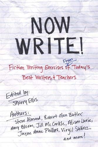 (Now Write!: Fiction Writing Exercises from Today's Best Writers and Teachers (Now Write! Series))