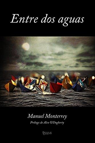 Descargar Libro Entre Dos Aguas Manuel Monterrey Meana