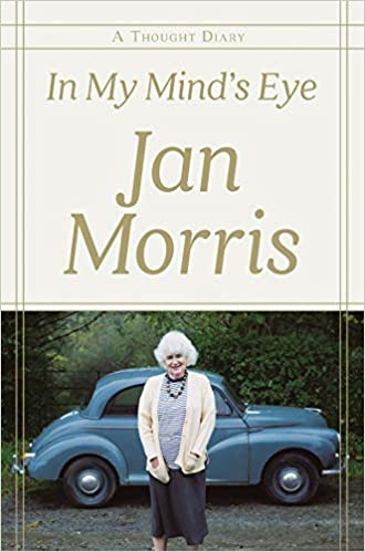 9d9fa01d95592 In My Mind's Eye: A Thought Diary: Jan Morris: 9781631495366: Amazon ...