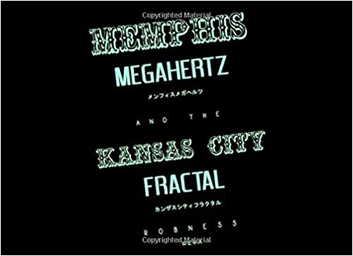 Memphis Megahertz and the Kansas City Fractal